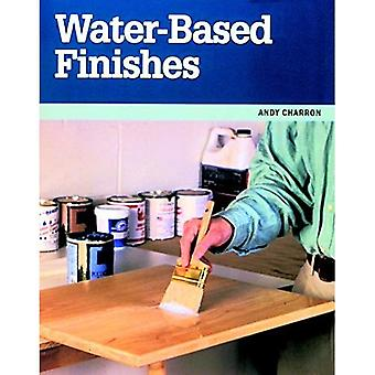 Water-based Finishes (Taunton Woodworking Resource Library)