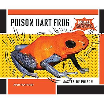 Poison Dart Frog:: Master of Poison (Animal Superpowers)