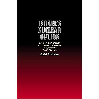 The Nuclear Option : US-Israel Strategic Dialogue under Violent Conflict