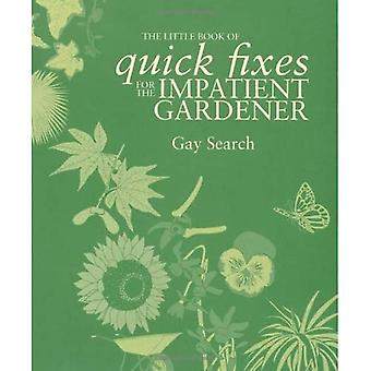 The Little Book of Quick Fixes for Impatient Gardeners (Little Book of) (Little Book of)