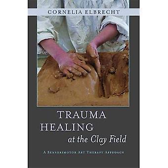 Traumatisme de guérison sur le terrain d'argile: une approche sensorimotrice Art-thérapie