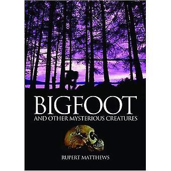 Bigfoot: En andere mysterieuze schepsels
