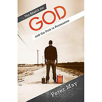 The Search for God: And the Path to Persuasion