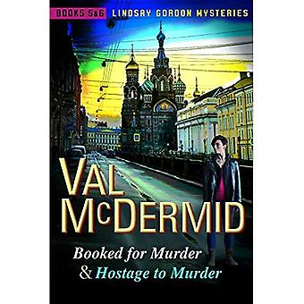Booked for Murder and Hostage to Murder: Lindsay Gordon Mysteries #5 and #6