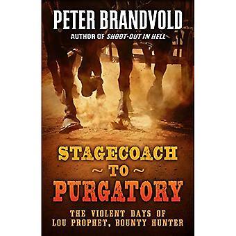 Stagecoach to Purgatory (Lou Prophet, Bounty Hunter)