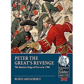 Peter the Great's Revenge: The Russian Siege of Narva� in 1704 (Century of the Soldier)