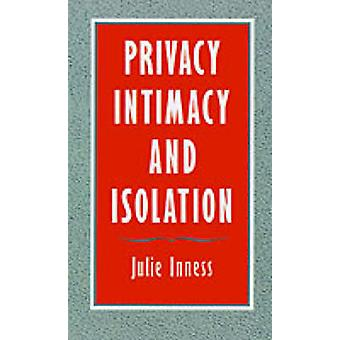 Privacy Intimacy and Isolation by Innes & Julie