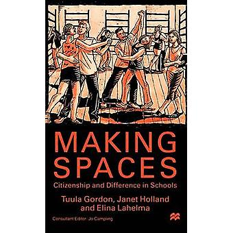 Making Spaces Citizenship and Difference in Schools by Gordon & Tuula