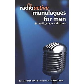 Radioactive Monologues for Men by Conte & Marilyn Le