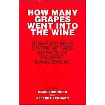 How Many Grapes Went Into the Wine Stafford Beer on the Art and Science of Holistic Management by Harnden