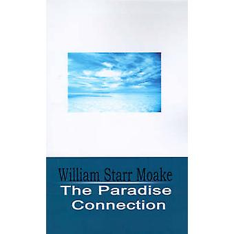 The Paradise Connection by Moake & William Starr