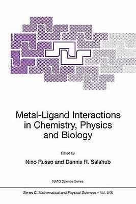 MetalLigand Interactions in Chemistry Physics and Biology by Russo & N.