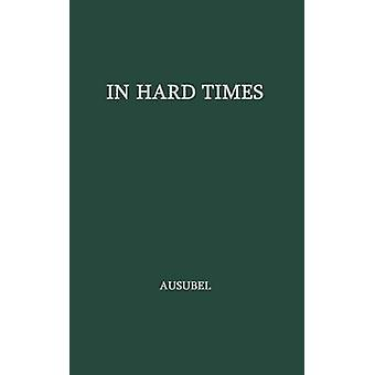 In Hard Times Reformers Among the Late Victorians by Ausubel & Herman