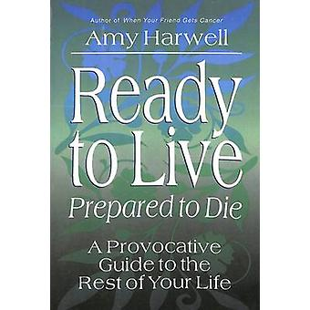 Ready to Live Prepared to Die by Harwell & Amy