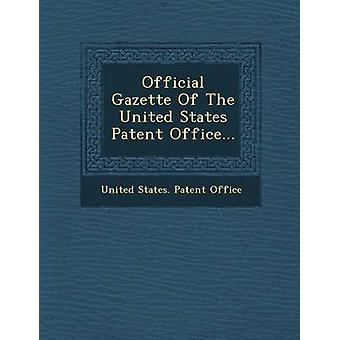 Gaceta Oficial de la oficina de patentes de Estados Unidos... por Oficina de patentes de Estados Unidos
