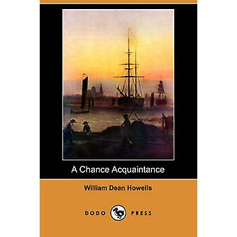 A Chance Acquaintance Dodo Press by Howells & William Dean