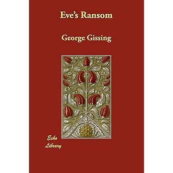 Eves løsepenger av Gissing & George