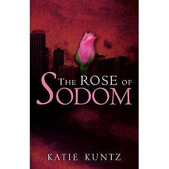 The Rose of Sodom by Kuntz & Katie