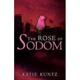 Die Rose von Sodom durch Kuntz & Katie
