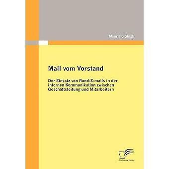 Mail vom Vorstand Der Einsatz von RundEmails in der internen Kommunikation zwischen Geschftsleitung und Mitarbeitern by Singh & Maurizio