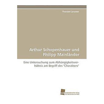 Arthur Schopenhauer Und Philipp Mainlander by Lerchner & Thorsten