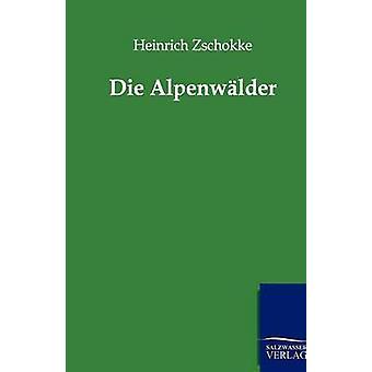 Die Alpenwlder by Zschokke & Heinrich