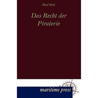 Das Recht der Piraterie by Stiel & Paul