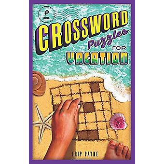 Crossword Puzzles for Vacation by Trip Payne - 9781454929574 Book