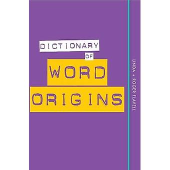 Dictionary of Word Origins by Dictionary of Word Origins - 9780857834