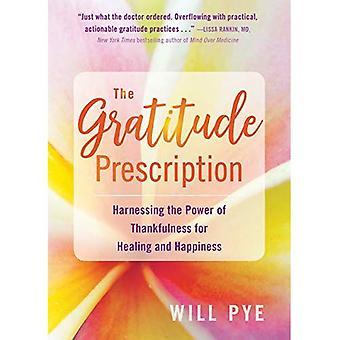 Tacksamheten recept: utnyttja kraften i tacksamhet för healing och lycka