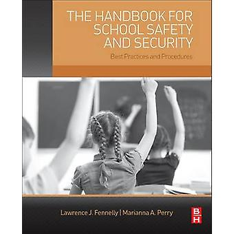 The Handbook for School Safety and Security - Best Practices and Proce