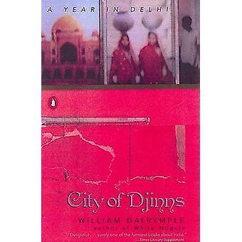 City of Djinns - A Year in Delhi by William Dalrymple - 9780142001004