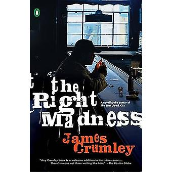 The Right Madness by James Crumley - 9780143037309 Book