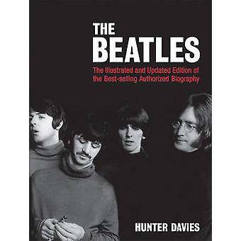 The Beatles (Illustrated and Updated Edition) by Hunter Davies - 9780