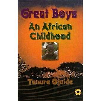 Great Boys - An African Childhood by Tanure Ojaide - 9780865435742 Book