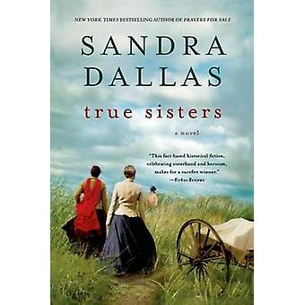 True Sisters by Sandra Dallas - 9781250005038 Book