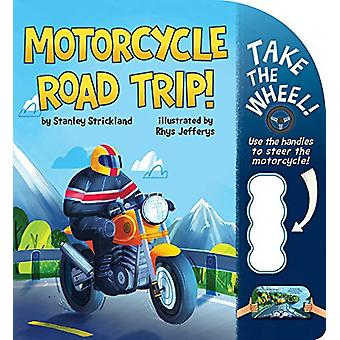 Motorcycle Road Trip! by Stanley Strickland - 9781499806267 Book