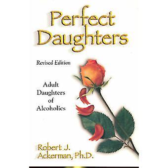 Perfect Daughters - Daughters of Alcoholics by Robert J. Ackerman - 97