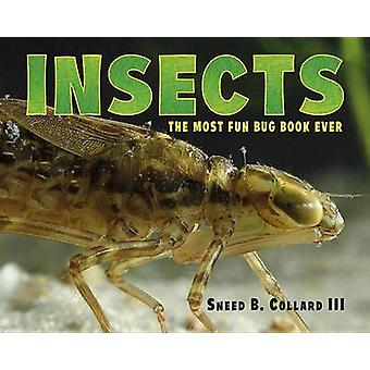 Insects - The Most Fun Bug Book Ever by Sneed B. Collard III - 9781580