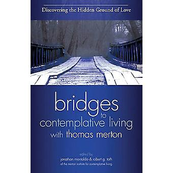 Discovering the Hidden Ground of Love by Jonathan Montaldo - Robert G