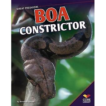 Boa Constrictor by Amanda Lanser - 9781617839450 Book