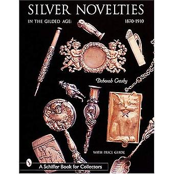 Silver Novelties in The Gilded Age: 1870-1910 (Schiffer Book for Collectors)