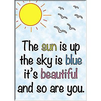 The Sun Is Up The Sky Is Blue It's Beautiful...steel fridge magnet (cv)