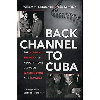 Paluu kanava Kuuballe: Washingtonin ja Havannan välisten neuvottelujen piilotettu historia