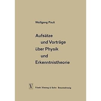 Aufstze und Vortrge ber Physik und Erkenntnistheorie by Pauli & Wolfgang