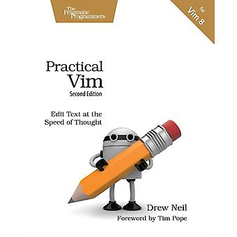 Practical Vim Second Edition: Edit Text at the Speed of Thought (Paperback) by Neil Drew