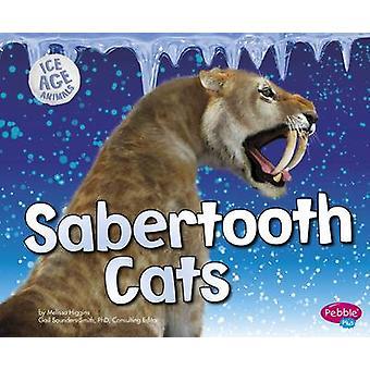 Sabertooth Cats by Melissa Higgins