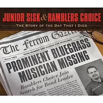 Junior Sisk & Ramblers Wahl - Geschichte von dem Tag, an dem ich gestorben [CD] USA importieren