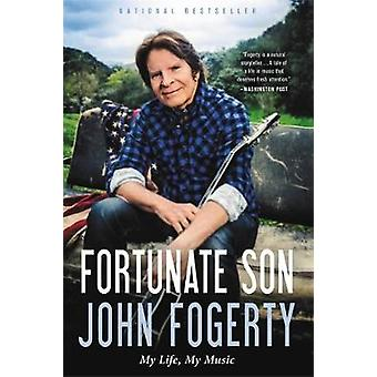Fortunate Son - My Life - My Music by John Fogerty - 9780316244589 Book