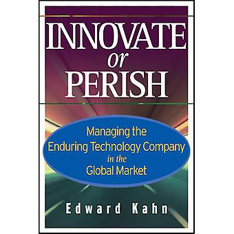 Innovate or Perish - Managing the Enduring Technology Company in the G